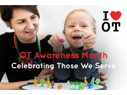 OT Awareness Month: Celebrating Those We Serve