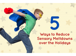 5 Tips to Reduce Sensory Meltdown
