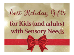 Best Holiday Gifts for Kids (and adults) with Sensory Needs