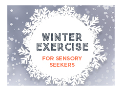 Winter Exercise For Sensory Seekers