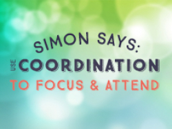 Simon Says: Use Coordination to Focus & Attend