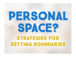 Personal Space? Strategies for Setting Boundaries
