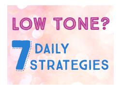 Low Tone? 7 Daily Strategies