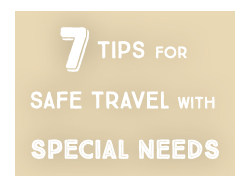7 Tips for Safe Travel with Special Needs