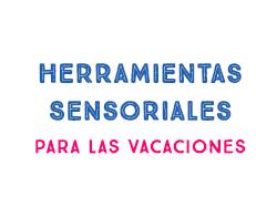 Herramientas Sensoriales Para Las Vacaciones