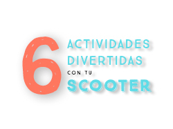 6 Actividades Divertidas Con Tu Scooter