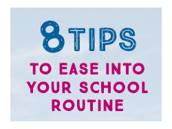 8 Tips to Ease into your School Routine