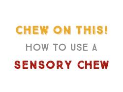 Sensory chew to calm and de-stress