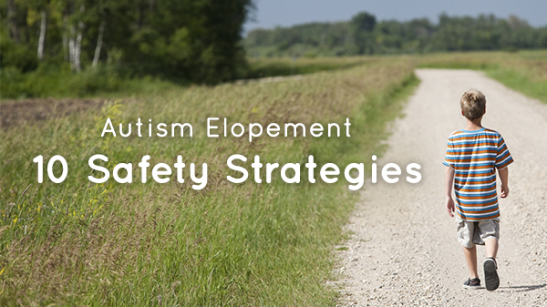 Autism Elopement: 10 Safety Strategies